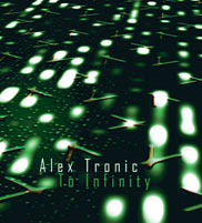 Alex Tronic - To Infinity CD Cover Art Work by ATR Records